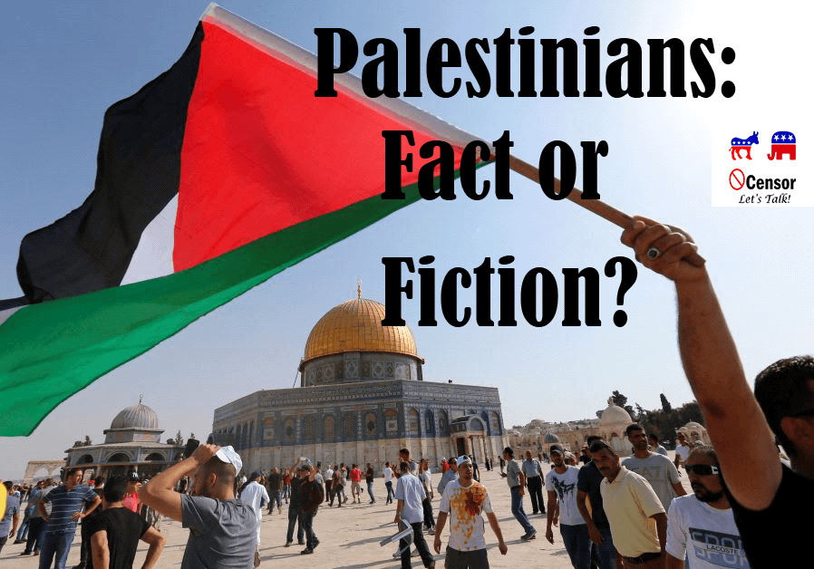 Palestinians: What is Fact, What is Fiction