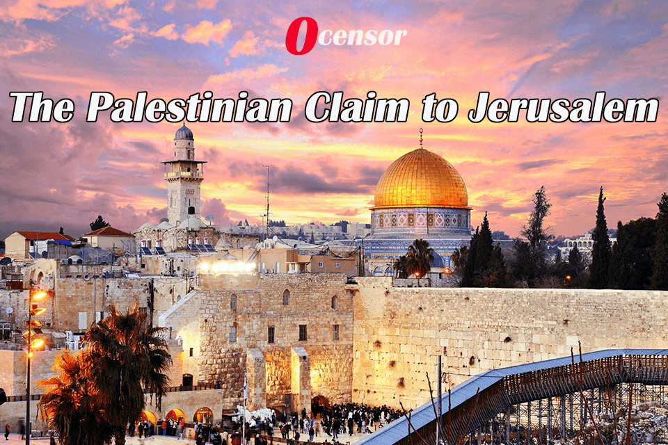 The Palestinian Claim to Jerusalem