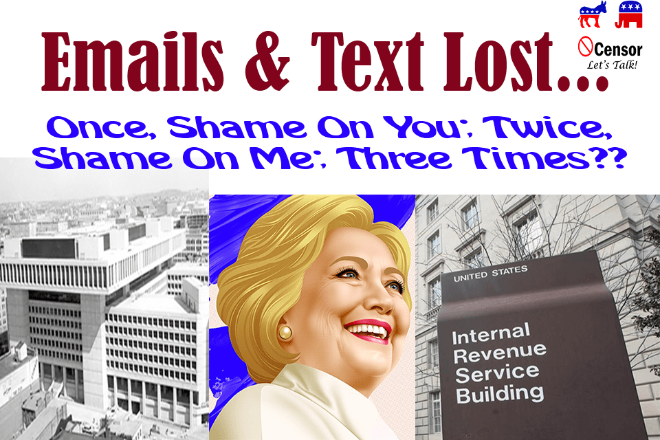 Emails & Text Lost……Once-Shame On You, Twice – Shame On Me, Three Times???