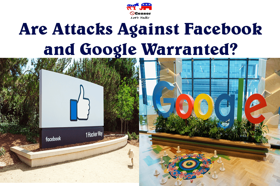 Are Attacks Against Facebook and Google Warranted?