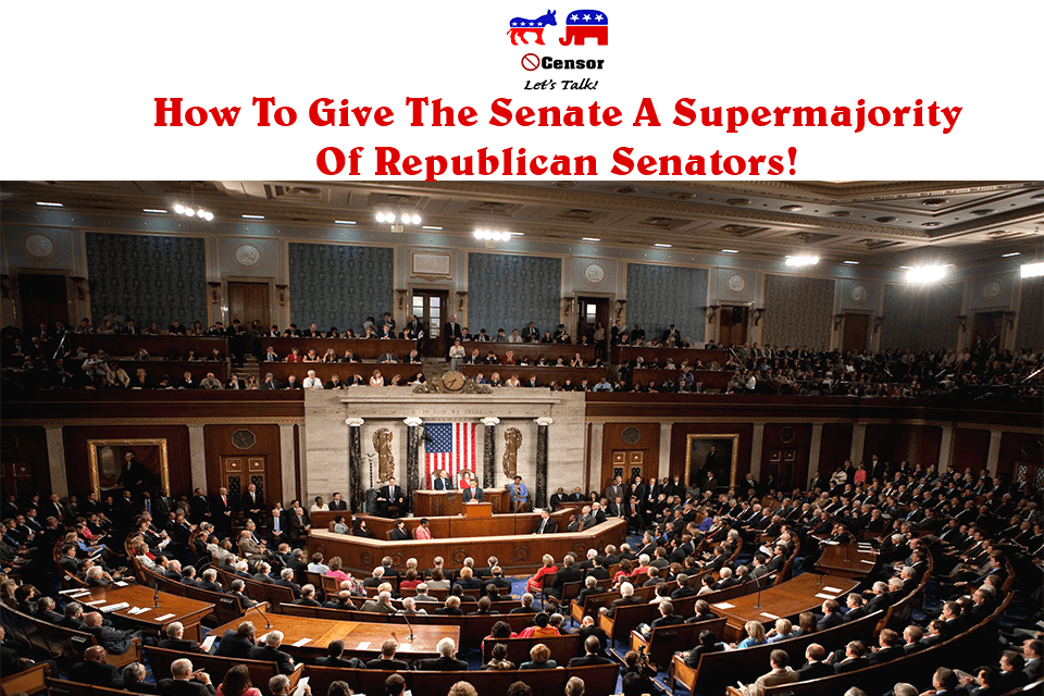 How To Give The Senate a Supermajority of Republican Senators