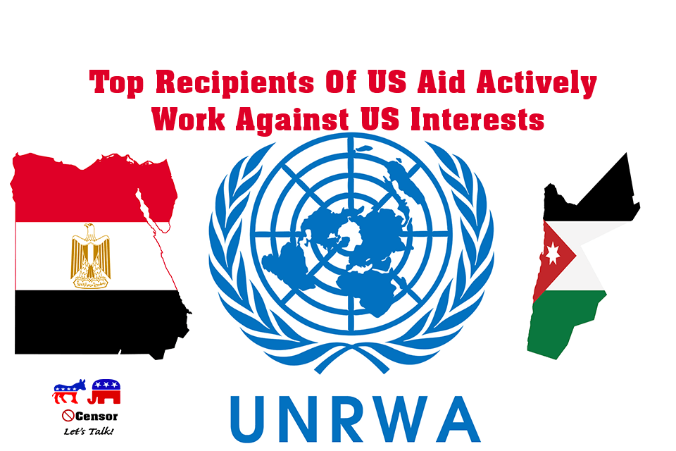 Top Recipients Of US Aid Actively Work Against US Interests