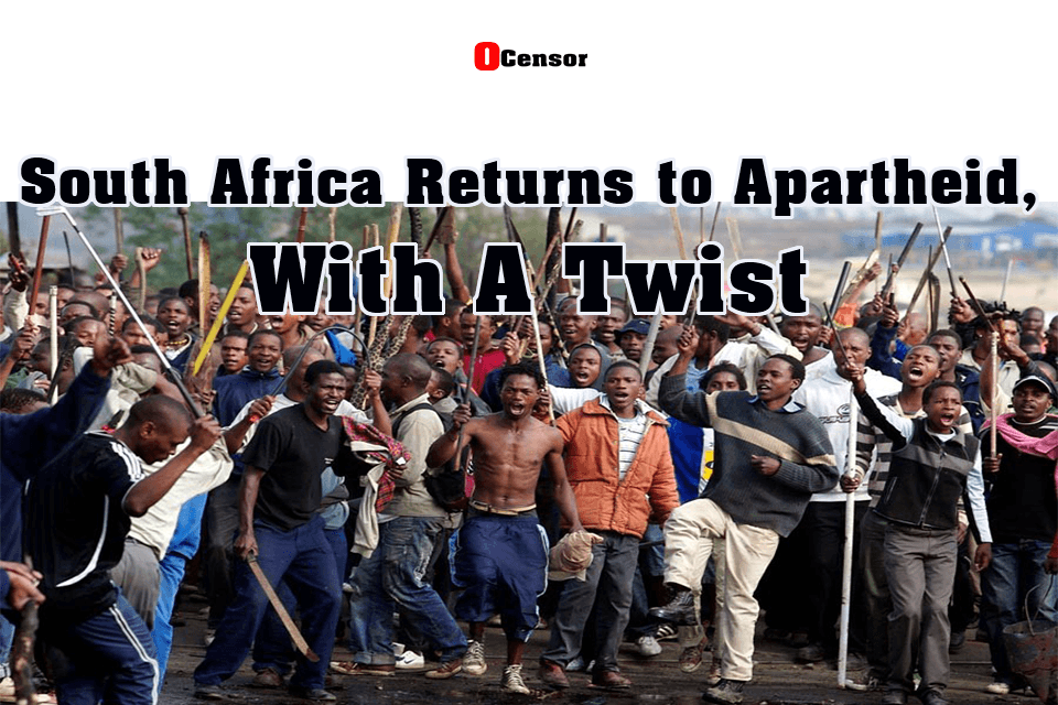 South Africa Returns to Apartheid, With A Twist!