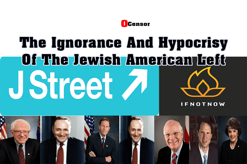 The Ignorance And Hypocrisy Of The Jewish American Left.