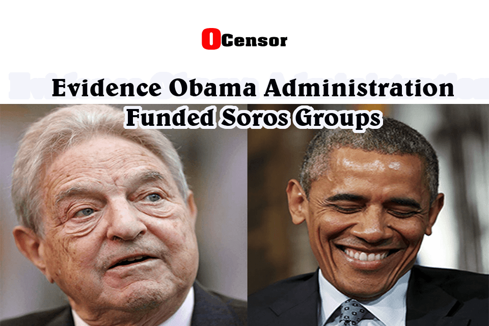 Evidence Obama Administration Funded Soros Groups