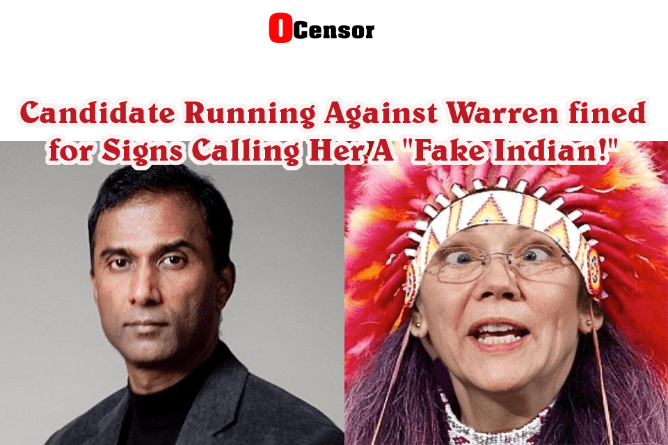 "Shiva Ayyadurai, Running Against Senator Warren fined for Signs Calling Her A ""Fake Indian."""