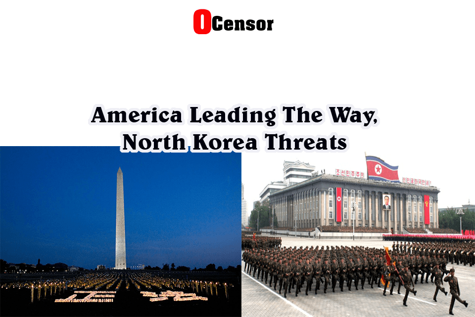 America Leading The Way, North Korea Threats
