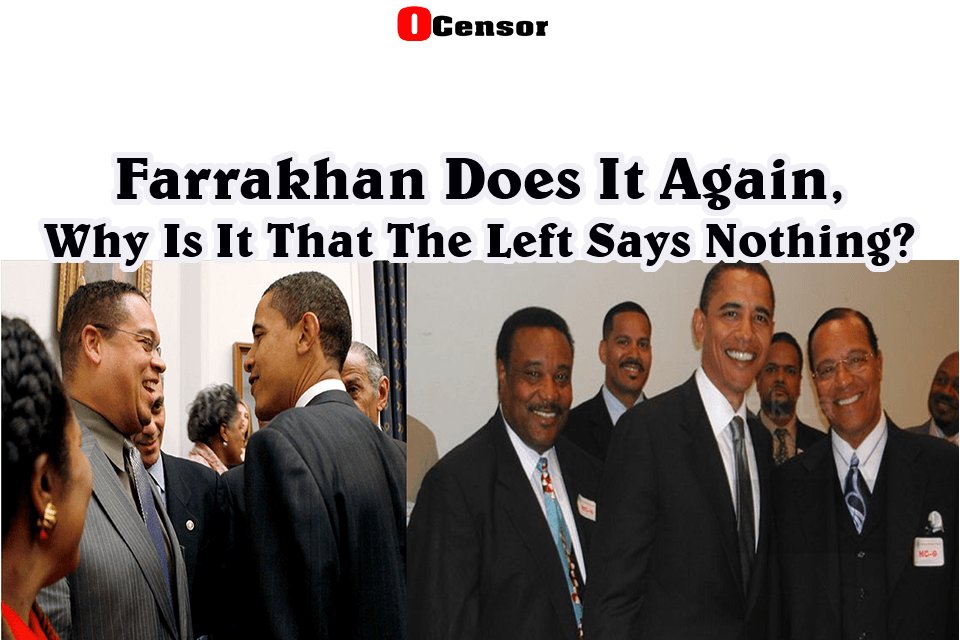 Farrakhan Does It Again, Why Is It That The Left Says Nothing?
