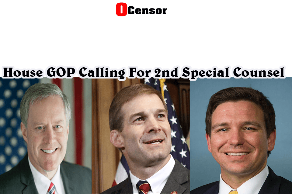 House GOP Calling For 2nd Special Counsel