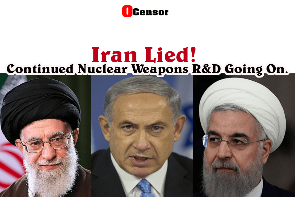 Iran Lied! Continued Nuclear Weapons R&D Going On.