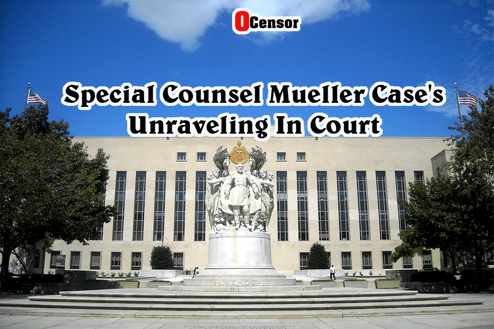 Special Counsel Mueller Case's Unraveling In Court