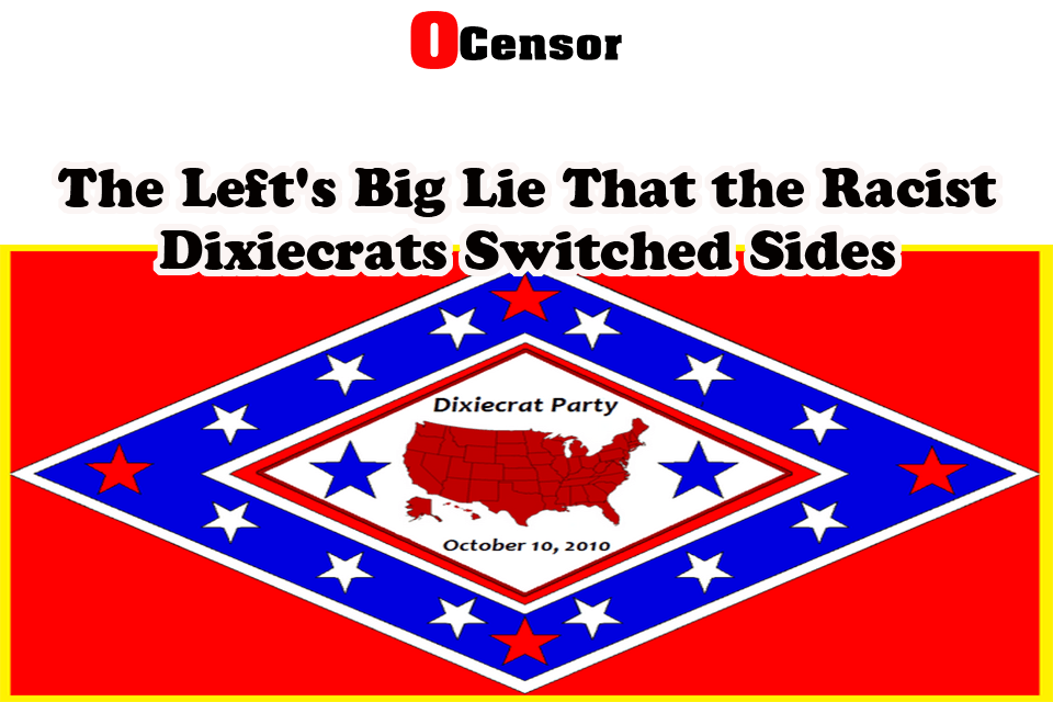 The Left's Big Lie That the Racist Dixiecrats Switched Sides