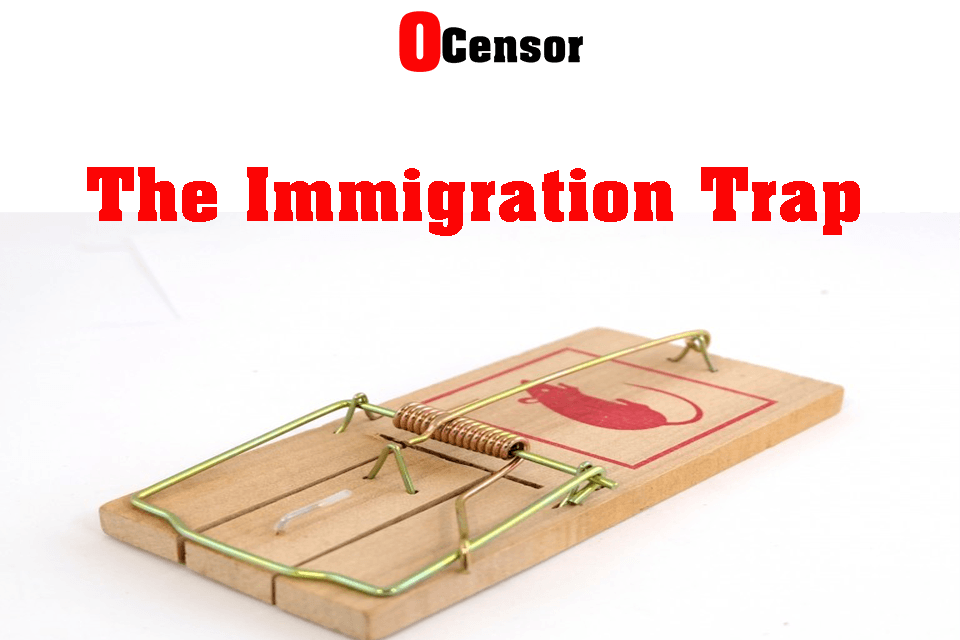 The Immigration Trap
