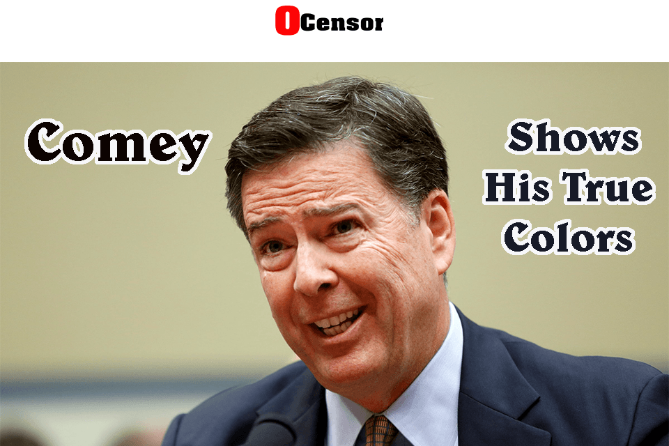 Comey Shows His True Colors