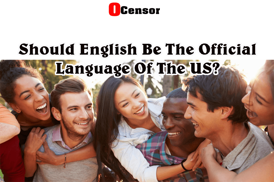 Should English Be The Official Language Of The US?