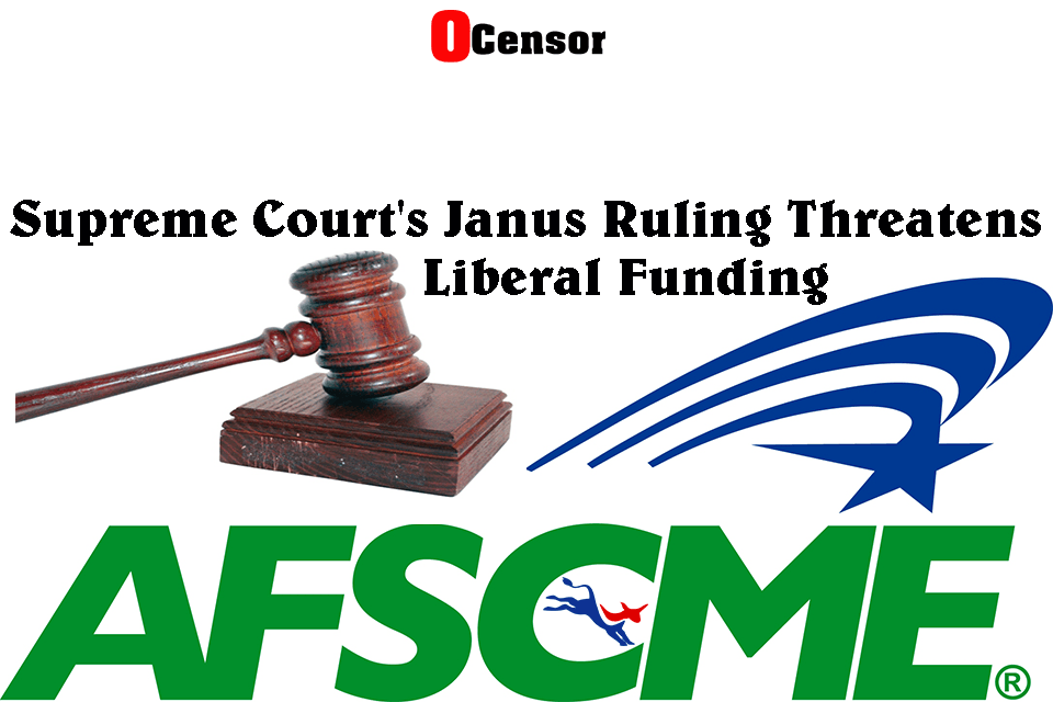 Supreme Court's Janus Ruling Threatens Liberal Funding