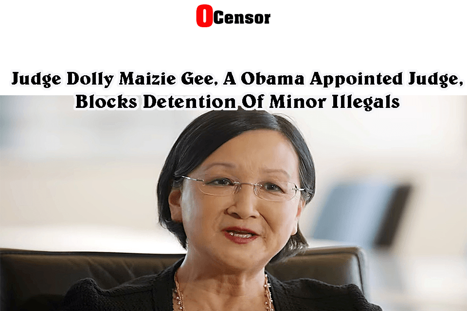 Dolly Maizie Gee, A Obama Appointed Judge, Blocks Detention Of Minor Illegals