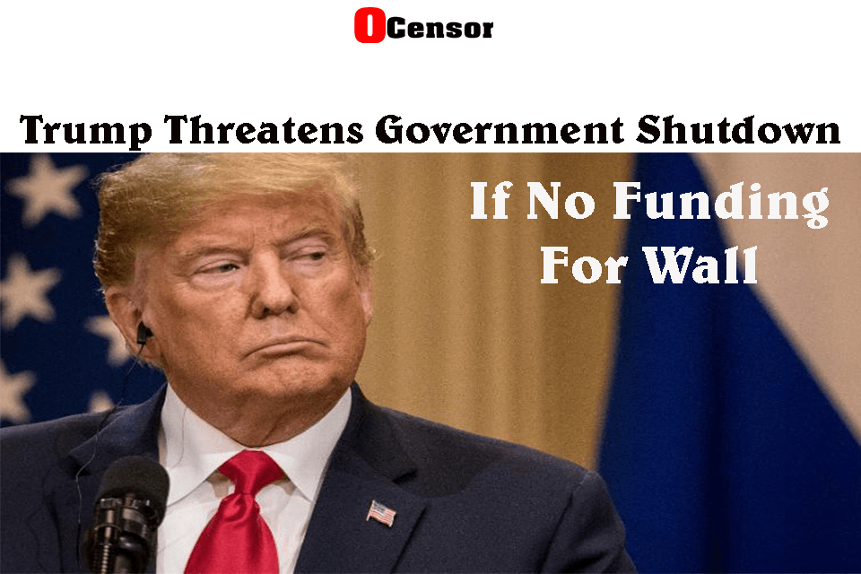 Trump Threatens Government Shutdown If No Funding For Wall