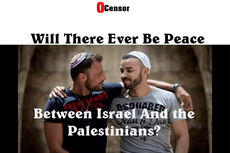 Will There Ever Be Peace Between Israel And the Palestinians?