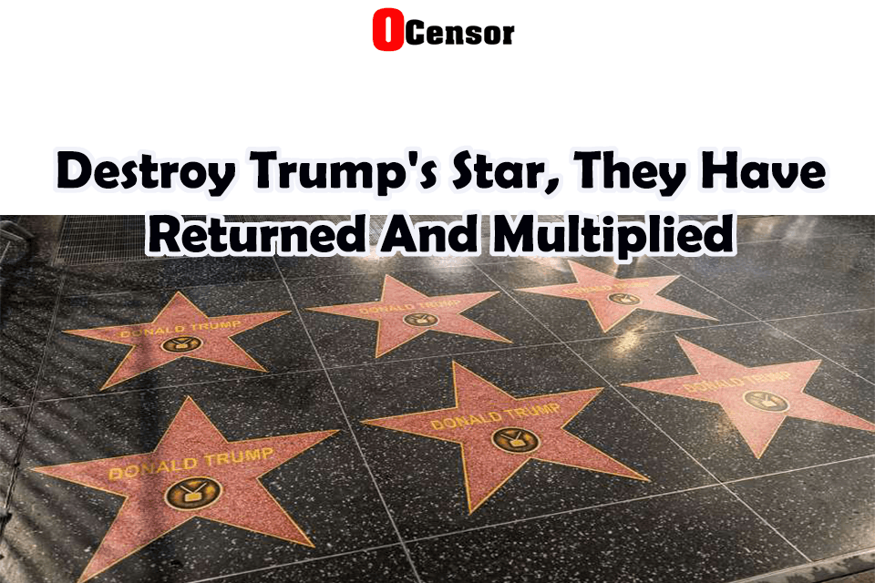 Destroy Trump's Star, They Have Returned And Multiplied