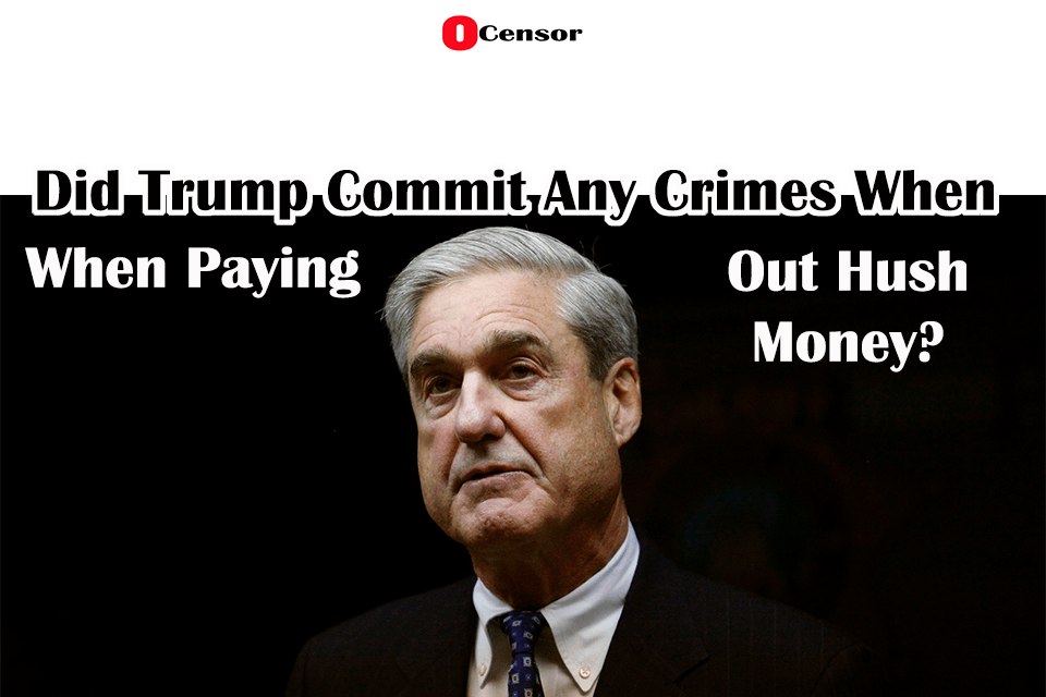 Did Trump Commit Any Crimes When Paying Out Hush Money?