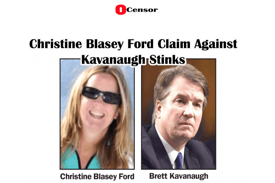 Christine Blasey Ford Claim Against Kavanaugh Stinks