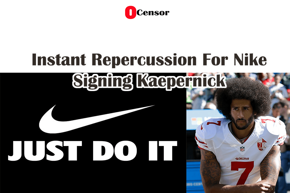 Instant Repercussion For Nike Signing Kaepernick