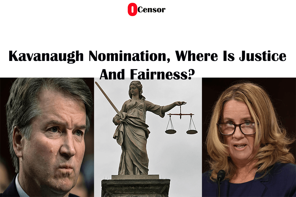Kavanaugh Nomination, Where Is Justice And Fairness?