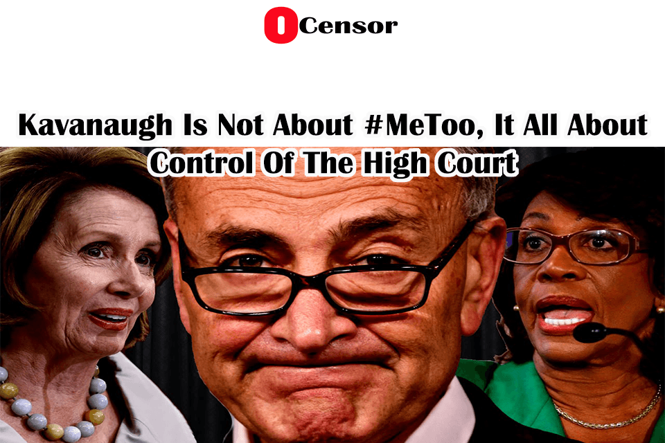 Kavanaugh Is Not About #MeToo, It All About Control Of The High Court
