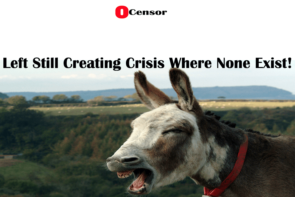 Left Still Creating Crisis Where None Exist