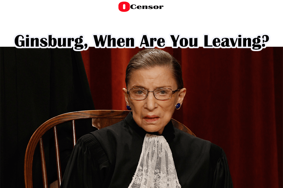 Ginsburg, When Are You Leaving?