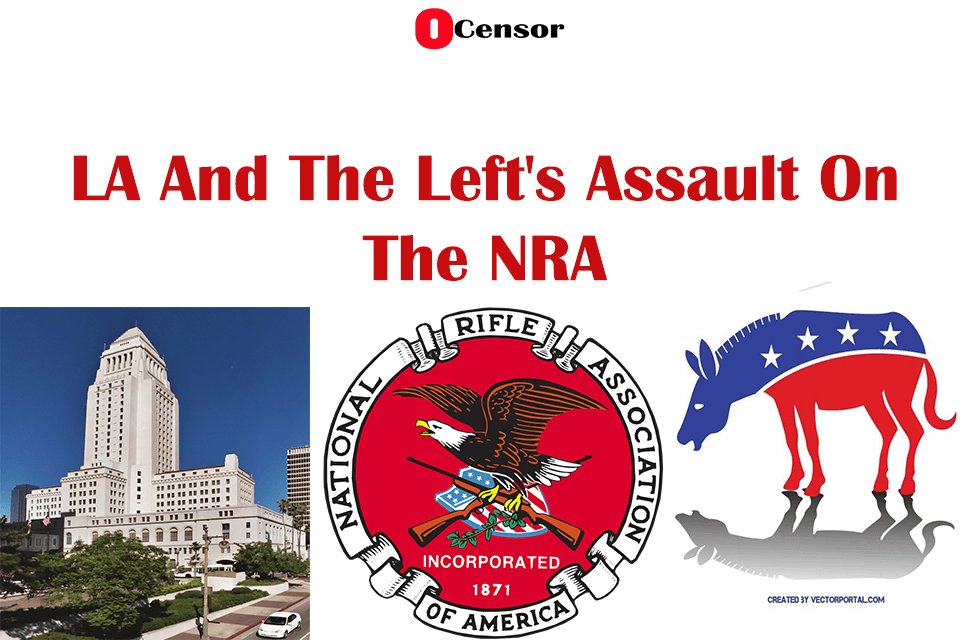 LA And The Left's Assault On The NRA