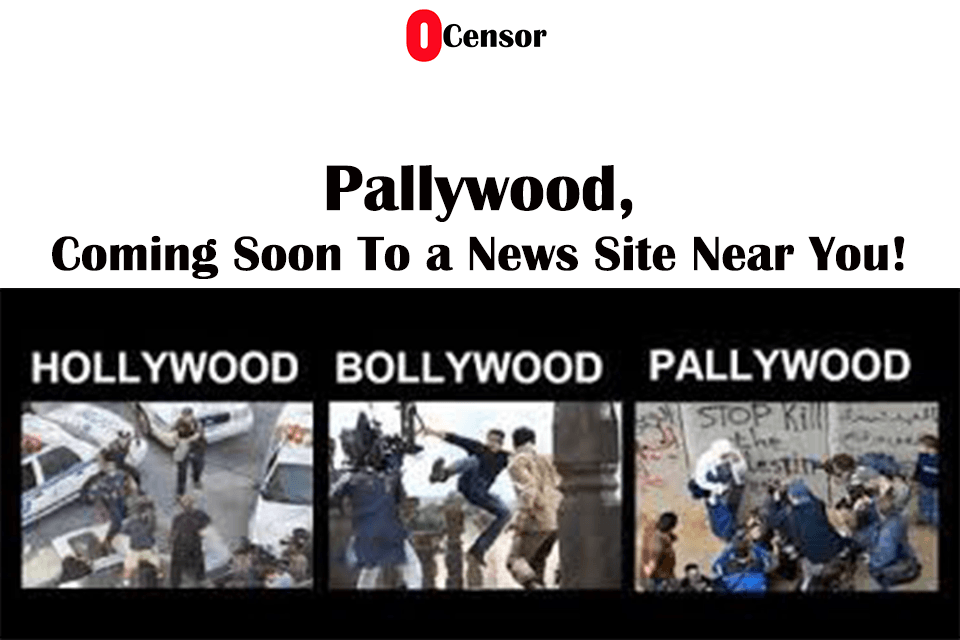 Pallywood, Coming Soon To a News Site Near You