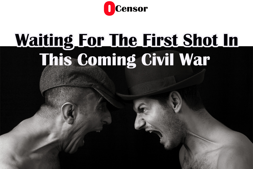 Waiting For The First Shot In This Coming Civil War