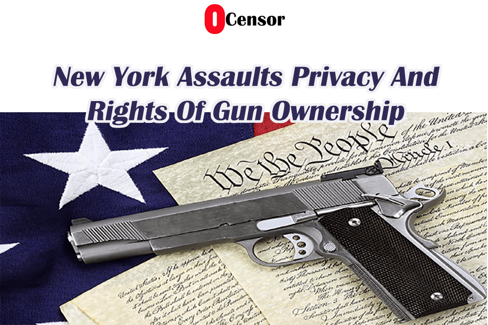 New York Assaults Privacy And Rights Of Gun Ownership