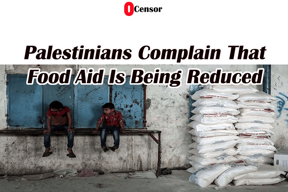 Palestinians Complain That Food Aid Is Being Reduced