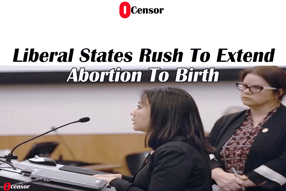 Liberal States Rush To Extend Abortion To Birth