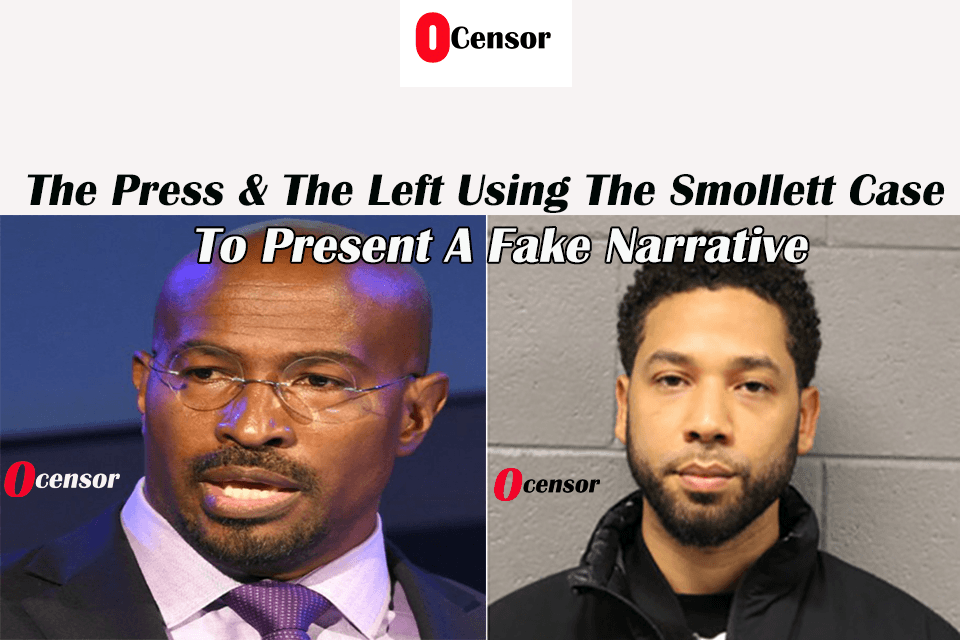 The Press And The Left Using The Smollett Case To Present A Fake Narrative.
