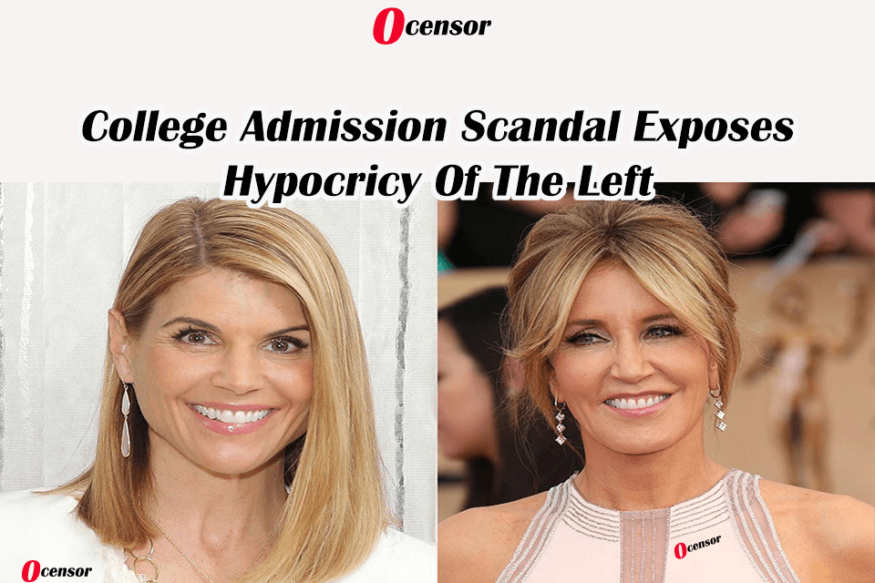 College Admission Scandal Exposes liberal hypocrisy