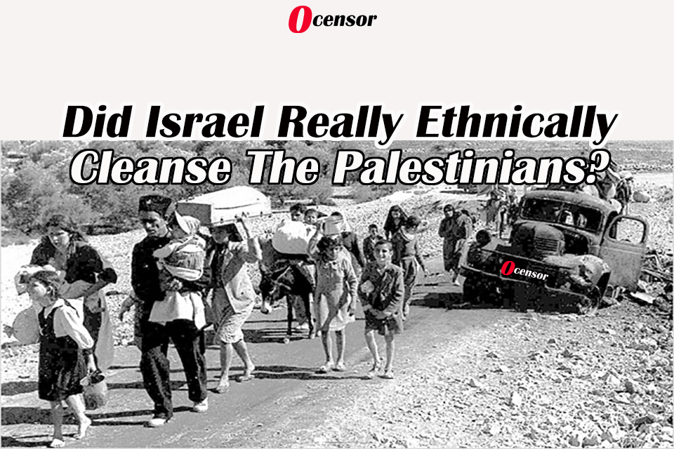 Did Israel Really Ethnically Cleanse The Palestinians?