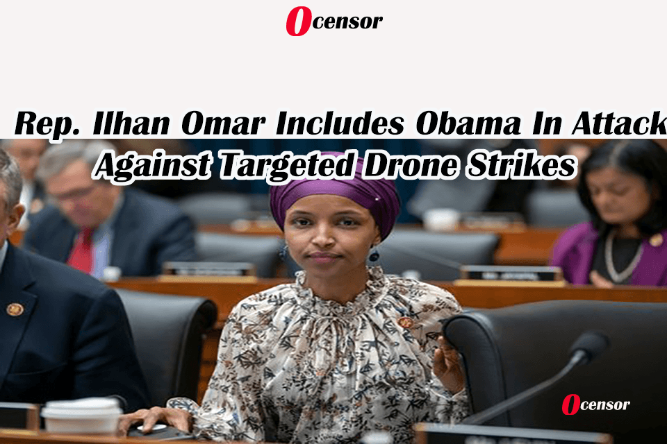 Rep. Ilhan Omar Includes Obama In Attack Against Targeted Drone Strikes