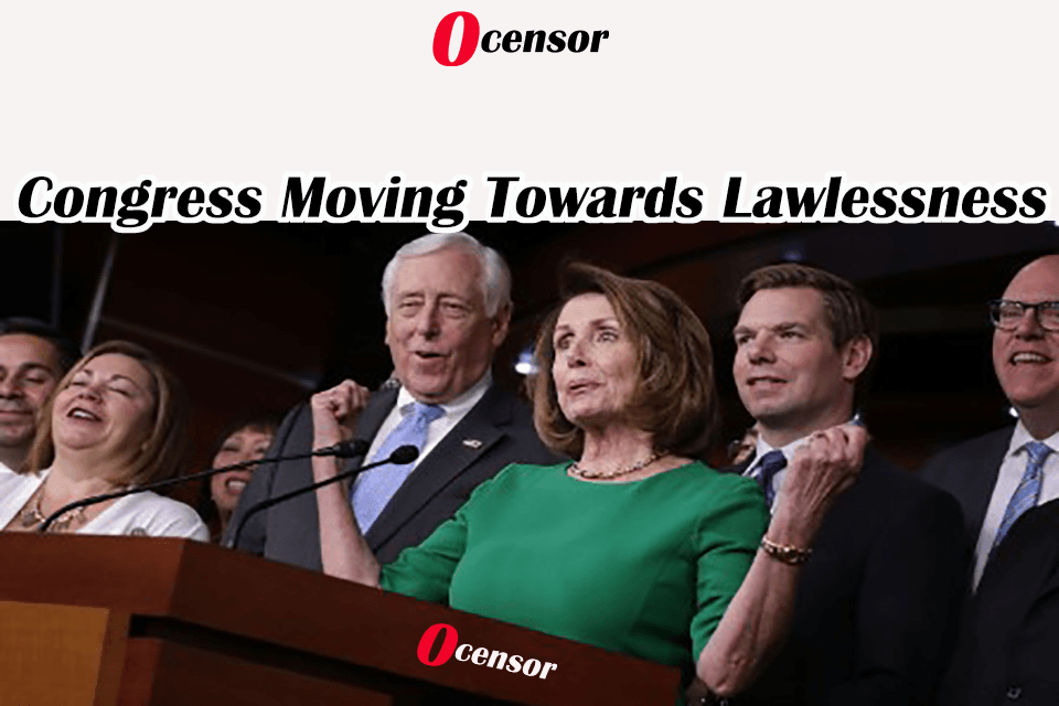 Congress Moving Towards Lawlessness