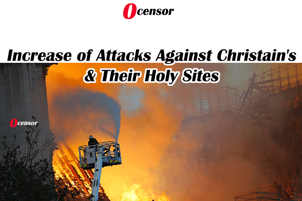 Increase of Attacks Against Christain's & Their Holy Sites