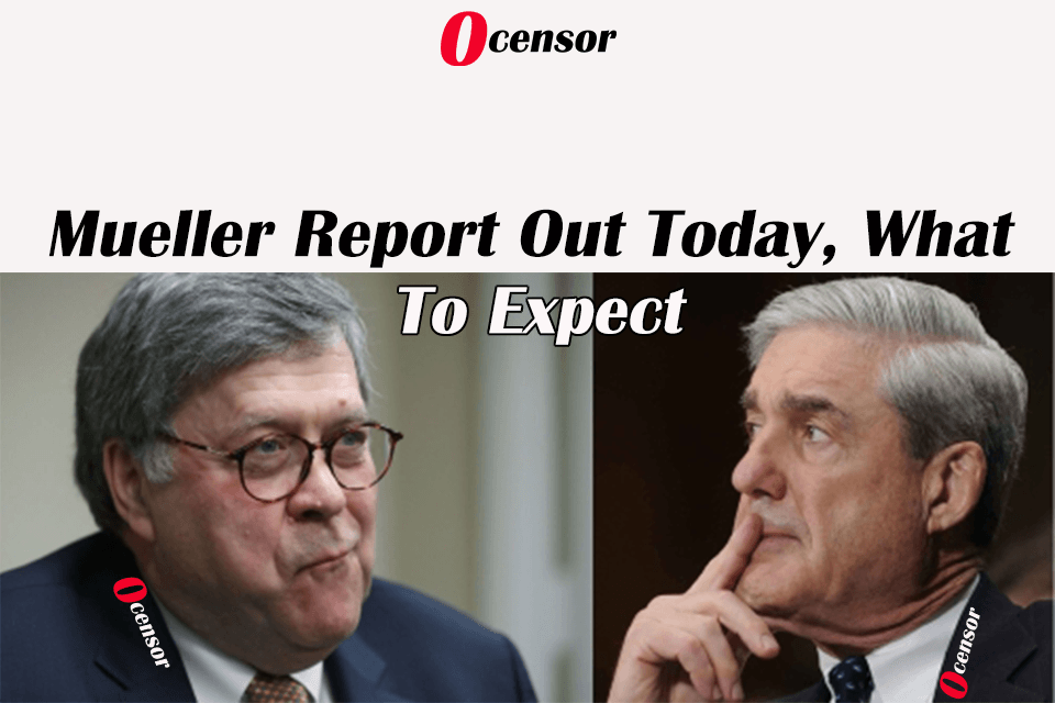 Mueller Report Out Today, What To Expect