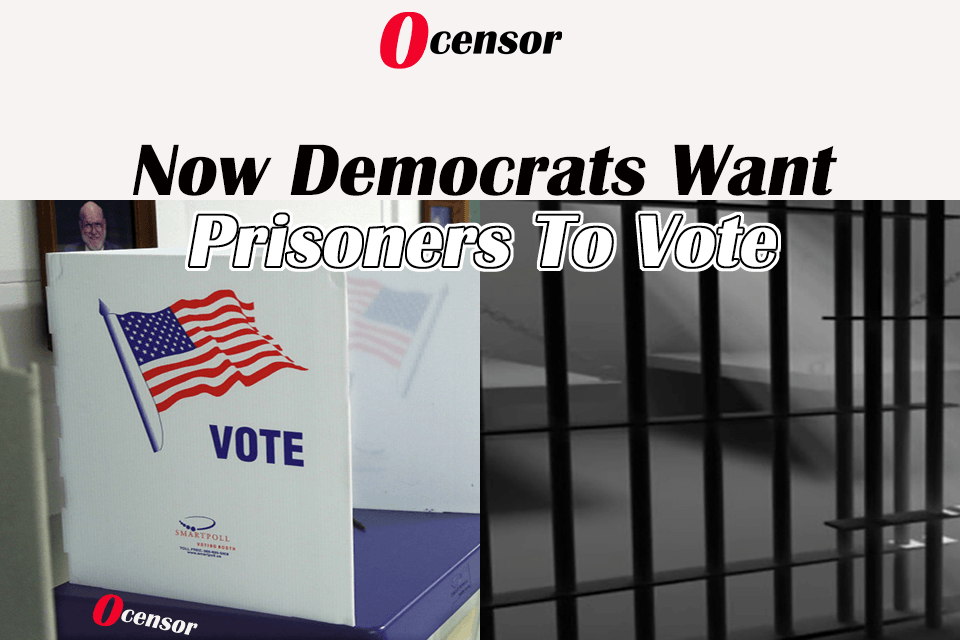 Now Democrats Want Prisoners To Vote
