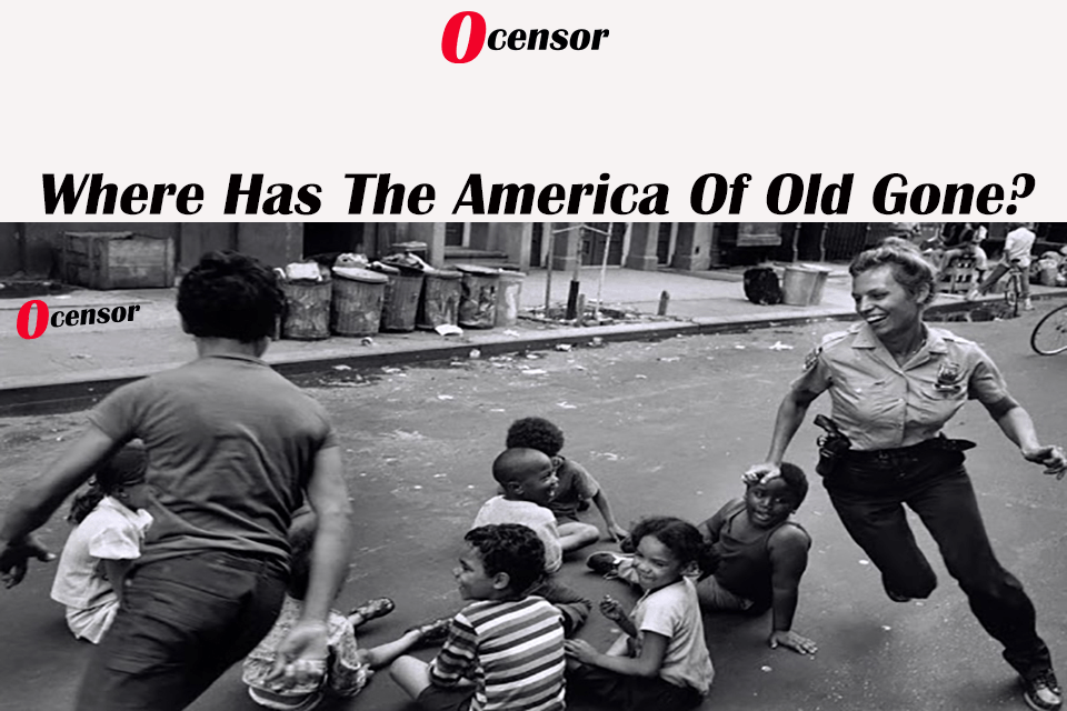Where Has The America Of Old Gone?