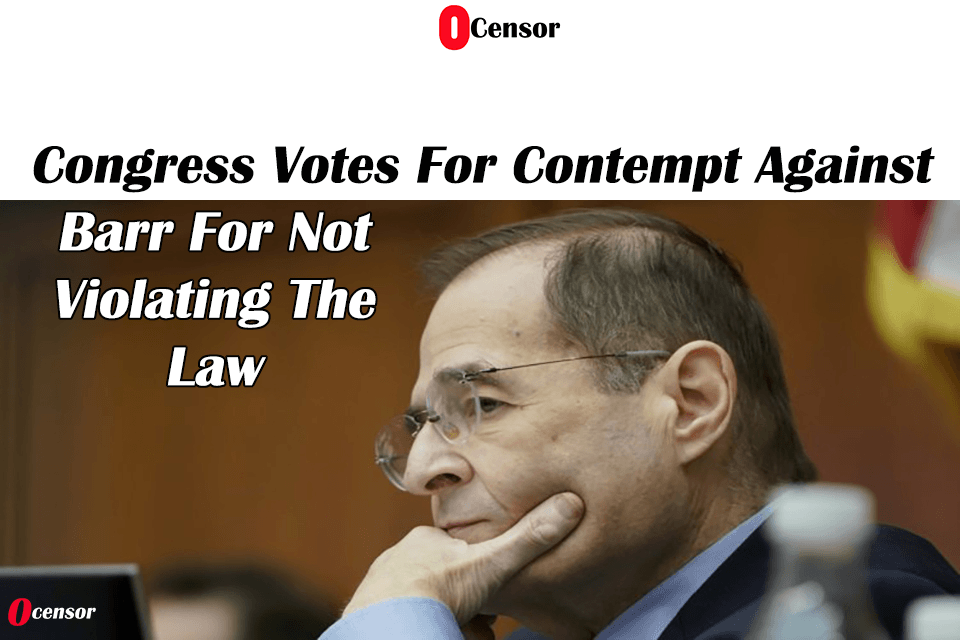 Congress Votes For Contempt Against Barr For Not Violating The Law