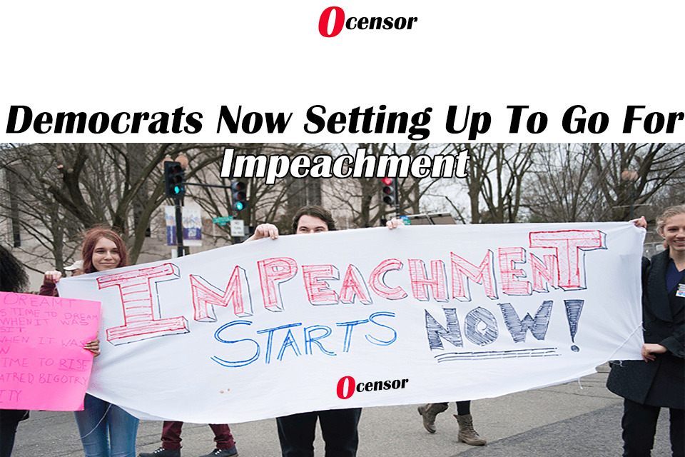 Democrats Now Setting Up To Go For Impeachment