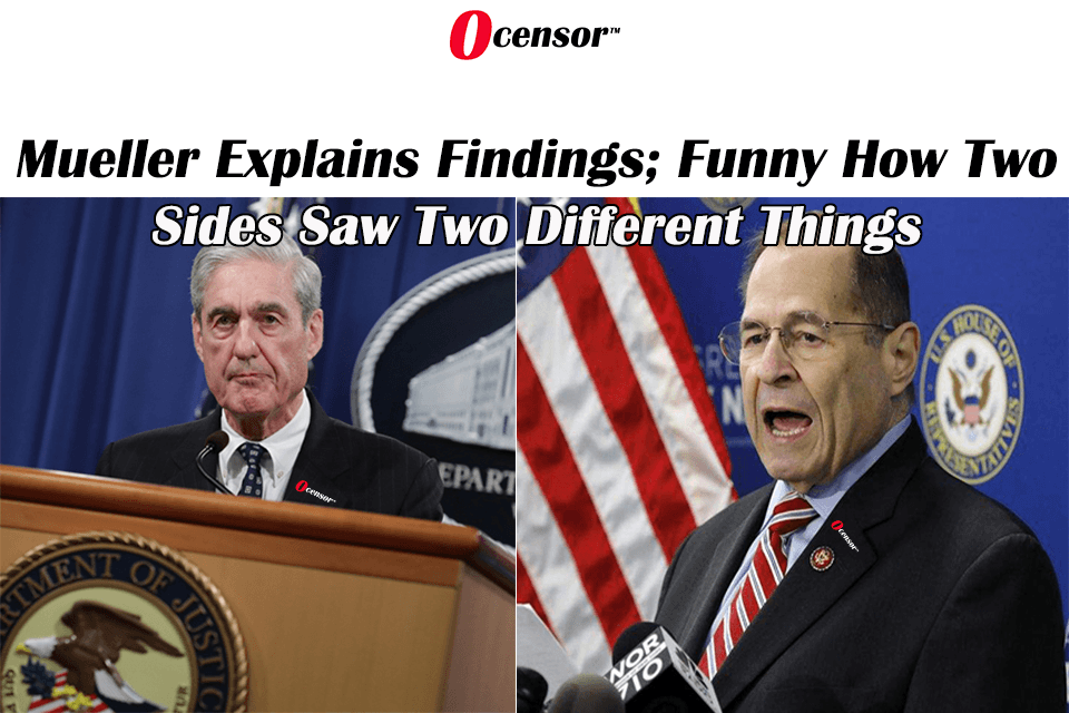 Mueller Explains Findings; Funny How Two Sides Saw Two Different Things
