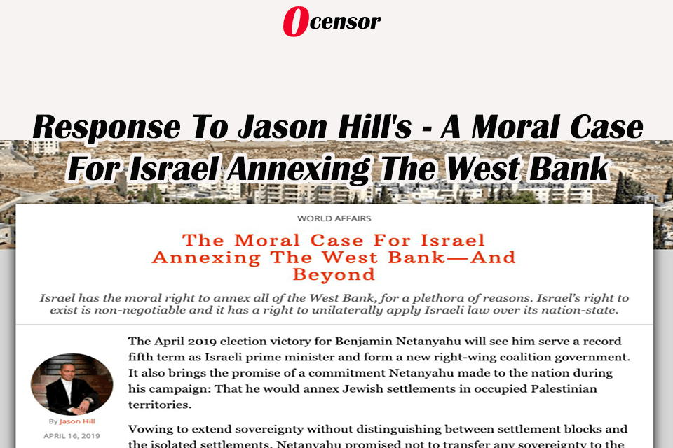 Response To Jason Hill's – A Moral Case For Israel Annexing The West Bank